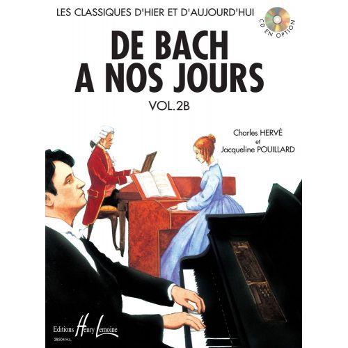 LEMOINE HERVE C. / POUILLARD J. - DE BACH A NOS JOURS VOL.2B - PIANO