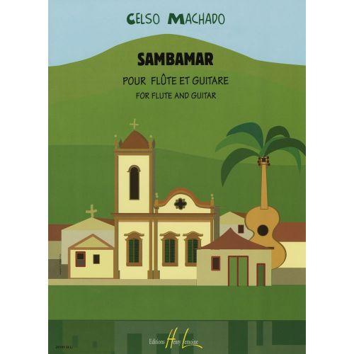 LEMOINE MACHADO CELSO - SAMBAMAR - 6 PIECES - FLUTE, GUITARE