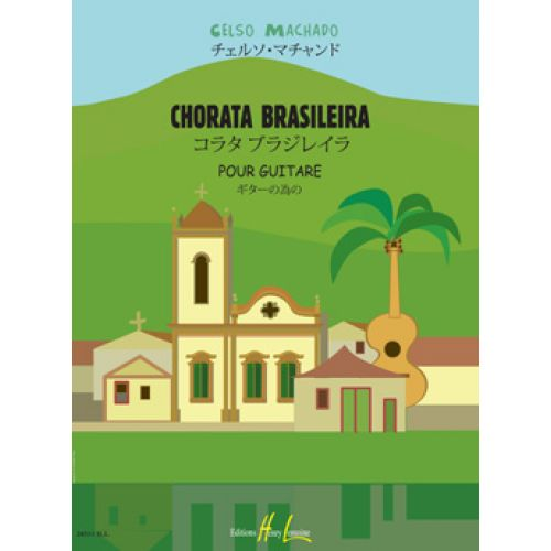 LEMOINE KLASSISCHE NOTEN - MACHADO CELSO - CHORATA BRAILEIRA - GUITARE