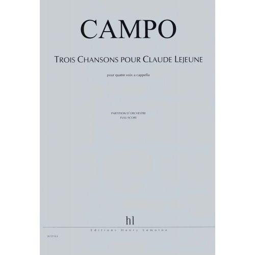 LEMOINE CAMPO REGIS - CHANSONS POUR CLAUDE LEJEUNE (3) - 4 VOIX A CAPPELLA