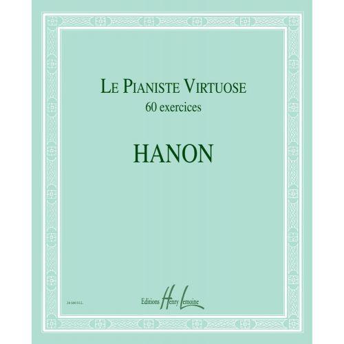LEMOINE HANON CHARLES-LOUIS - LE PIANISTE VIRTUOSE - 60 EXERCICES - PIANO