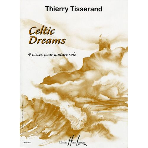 LEMOINE TISSERAND THIERRY - CELTIC DREAMS - GUITARE