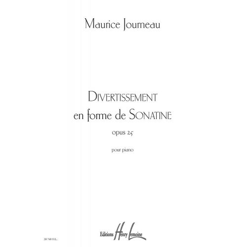 LEMOINE JOURNEAU MAURICE - DIVERTISSEMENT EN FORME DE SONATINE OP.25 - PIANO