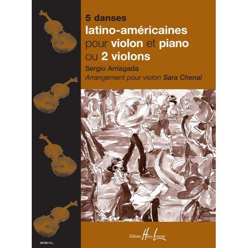 LEMOINE ARRIAGADA S. / CHENAL S. - 5 DANSES LATINO-AMERICAINES - VIOLON, PIANO