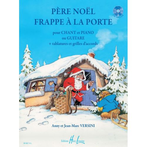 LEMOINE VERSINI ANNY ET JEAN-MARC - PERE NOEL FRAPPE A LA PORTE + CD - CHANT, PIANO, GUITARE TABLATURES