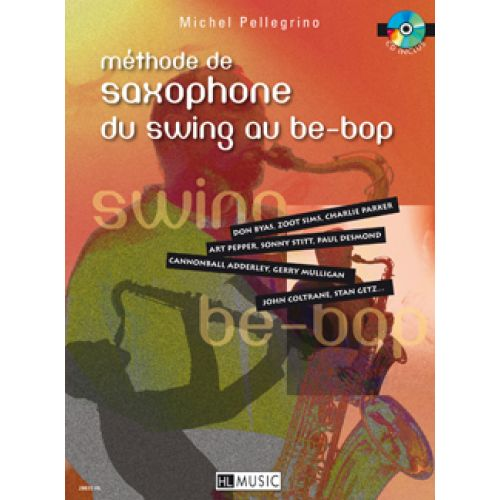 LEMOINE PELLEGRINO M. - METHODE DE SAXOPHONE DU SWING AU BE-BOP + CD