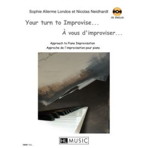 LEMOINE ALLERME LONDOS S. ET NEIDHART N. - YOUR TURN TO IMPROVISE + CD - PIANO