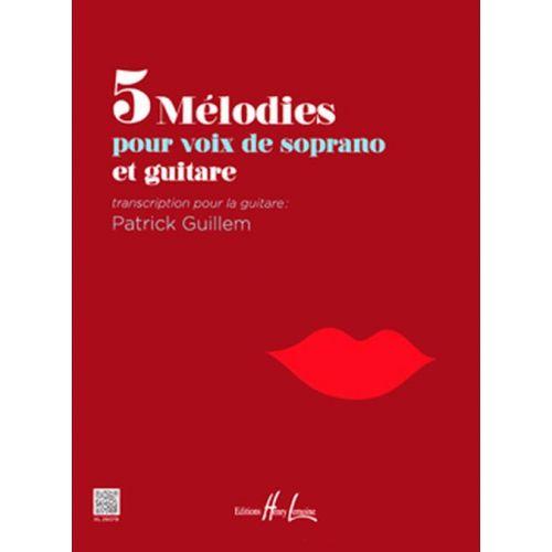 LEMOINE GUILLEM PATRICK - 5 MELODIES - VOIX DE SOPRANO ET GUITARE