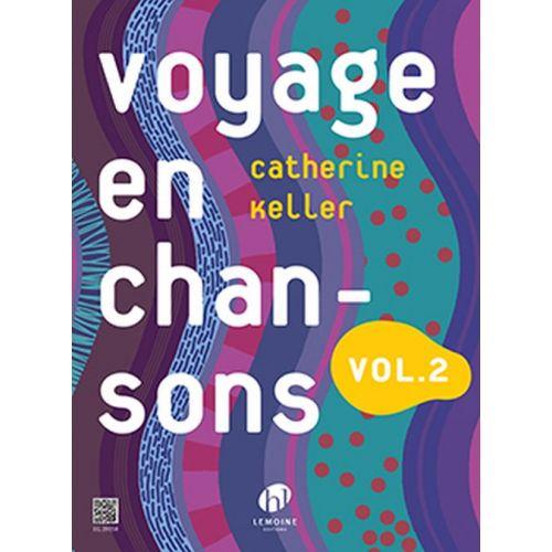 LEMOINE KELLER C. - VOYAGE EN CHANSONS VOL.2