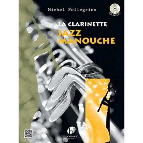 LEMOINE PELLEGRINO MICHEL - LA CLARINETTE JAZZ MANOUCHE + CD