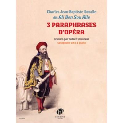 LEMOINE SOUALLE CHARLES J.B. - 3 PARAPHRASES D'OPERA - SAXOPHONE ALTO & PIANO