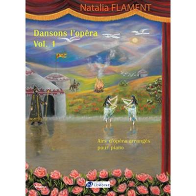 LEMOINE FLAMENT NATALIA - DANSONS L'OPERA VOL.1 - PIANO