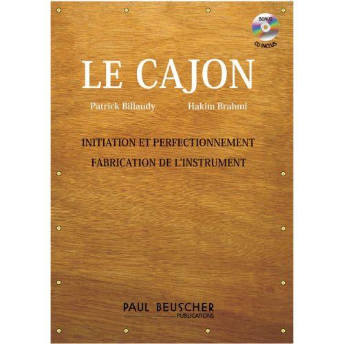 PAUL BEUSCHER PUBLICATIONS BILLAUDY P./BRAHMI H. - LE CAJON + CD, INITIATION, PERFECTIONNEMENT ET FABRICATION