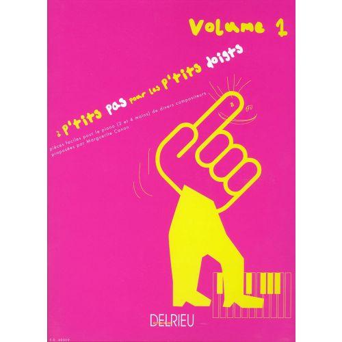 EDITION DELRIEU CANON MARGUERITE - A P'TITS PAS POUR LES P'TITS DOIGTS VOL.1 - PIANO