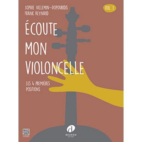 EDITION DELRIEU REYNAUD F. & VILLEMIN-DOPOURIDIS S. - ECOUTE MON VIOLONCELLE VOL.1