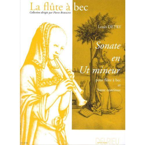 EDITION DELRIEU DETRY LOUIS - SONATE EN UT MIN. - FLUTE A BEC, BC