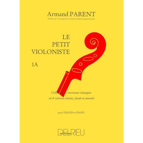 EDITION DELRIEU PARENT ARMAND - PETIT VIOLONISTE (LE) VOL.1A