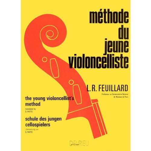 EDITION DELRIEU FEUILLARD LOUIS R. - MÉTHODE DU JEUNE VIOLONCELLISTE