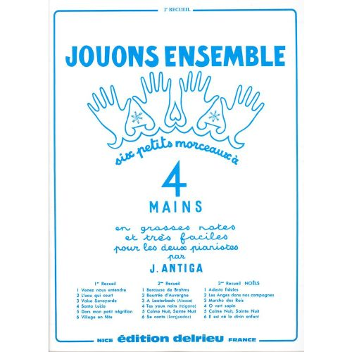 EDITION DELRIEU ANTIGA JEAN - JOUONS ENSEMBLE VOL.1 - PIANO 4 MAINS