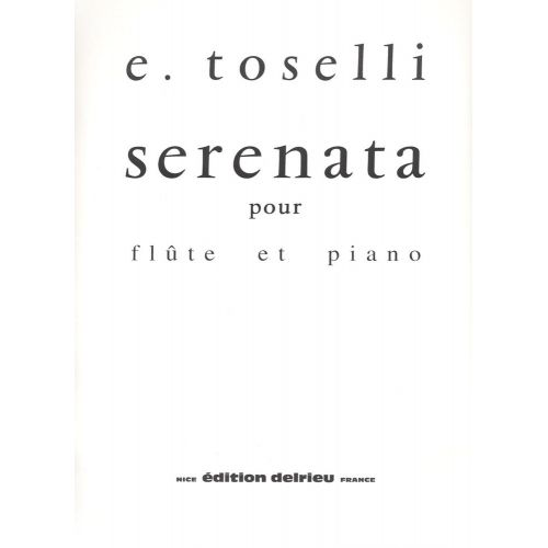 EDITION DELRIEU TOSELLI ENRICO - SERENATA OP.6 - FLUTE, PIANO