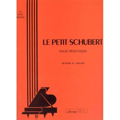 EDITION DELRIEU SCHUBERT F. - LE PETIT SCHUBERT - PIANO
