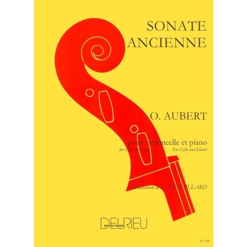 EDITION DELRIEU AUBERT OLIVIER - SONATE ANCIENNE - VIOLONCELLE, PIANO
