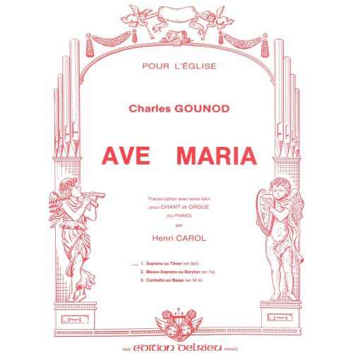 EDITION DELRIEU GOUNOD CHARLES - AVE MARIA N°1 - VOIX ELEVEE, PIANO