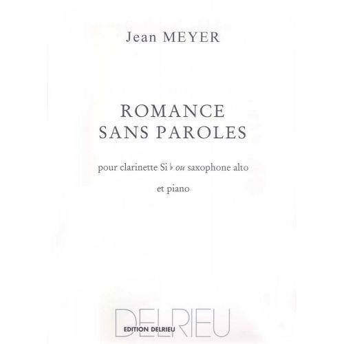 EDITION DELRIEU MEYER JEAN - ROMANCE SANS PAROLES - CLARINETTE OU SAXOPHONE, PIANO
