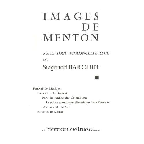 EDITION DELRIEU BARCHET SIEGFRIED - IMAGES DE MENTON - VIOLONCELLE