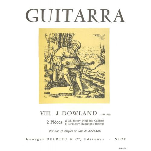 EDITION DELRIEU DOWLAND JOHN - PIECES (2) M.HENRY NOEL HIS GALLIARD / SIR HENRY HUMPTON'S FUNERAL - GUITARE