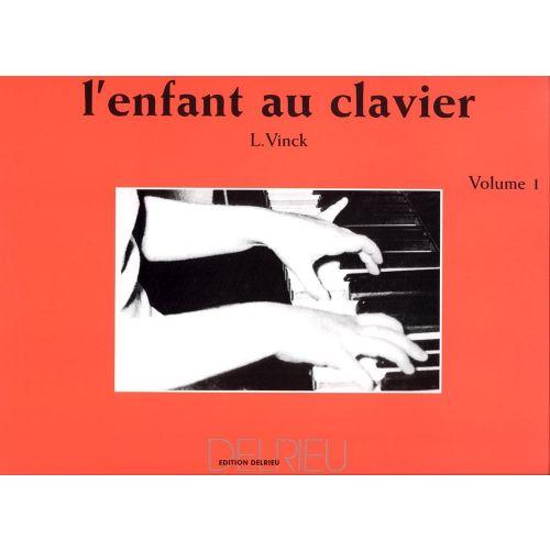 EDITION DELRIEU VINCK LINA - L'ENFANT AU CLAVIER VOL.1 - PIANO
