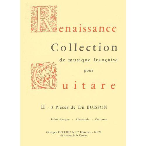 EDITION DELRIEU BUISSON DU - PIECES (3) POINT D'ORGUE, ALLEMANDE ET COURANTE - GUITARE