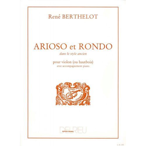 EDITION DELRIEU BERTHELOT RENÉ - ARIOSO ET RONDO DANS LE STYLE ANCIEN - VIOLON OU HAUTBOIS, PIANO