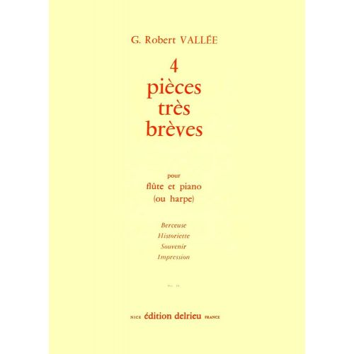 EDITION DELRIEU VALLEE GEORGES-ROBERT - PIECES TRES BREVES (4) - FLUTE, PIANO OU HARPE