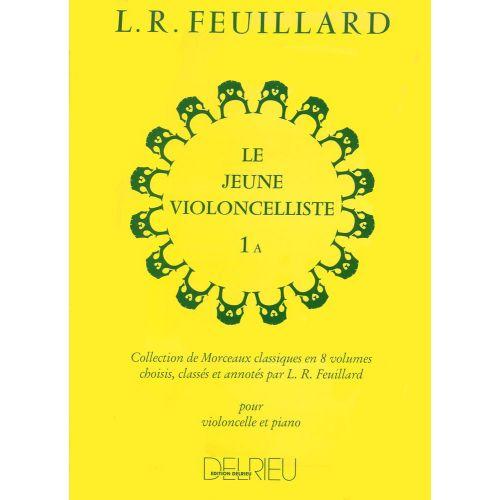 EDITION DELRIEU FEUILLARD LOUIS R. - JEUNE VIOLONCELLISTE (LE) VOL.1A