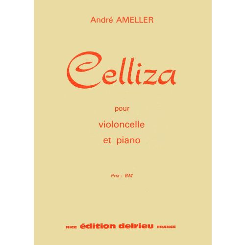 EDITION DELRIEU AMELLER ANDRE - CELLIZA - VIOLONCELLE, PIANO