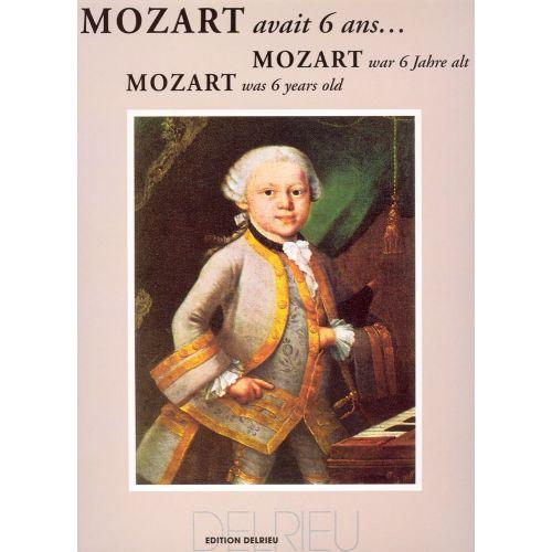 EDITION DELRIEU MOZART W.A./ VINCK L. - MOZART AVAIT 6 ANS... - PIANO