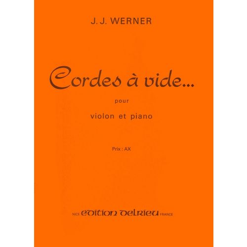 EDITION DELRIEU WERNER JEAN-JACQUES - CORDES A VIDE - VIOLON