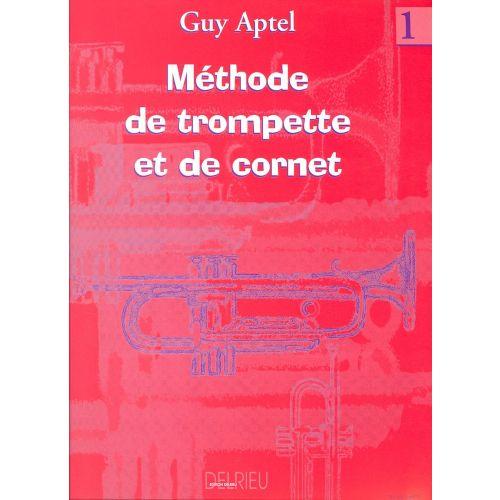 EDITION DELRIEU APTEL GUY - METHODE DE TROMPETTE VOL.1 - TROMPETTE