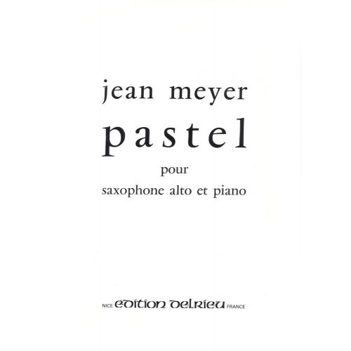 EDITION DELRIEU MEYER JEAN - PASTEL - SAXOPHONE MIB, PIANO