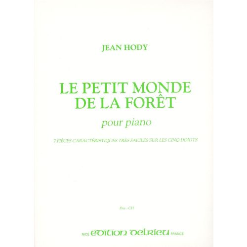 EDITION DELRIEU HODY JEAN - PETIT MONDE DE LA FORET (LE) - PIANO