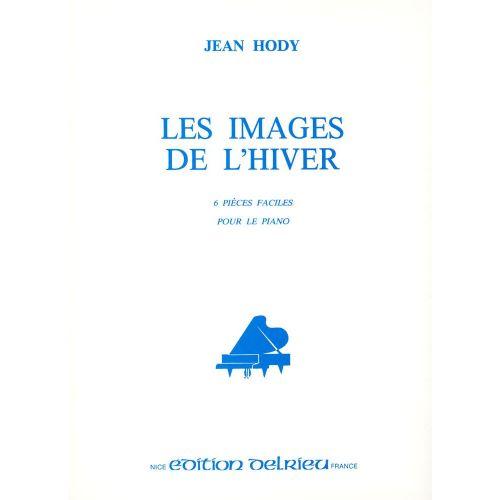 EDITION DELRIEU HODY JEAN - LES IMAGES DE L'HIVER - PIANO