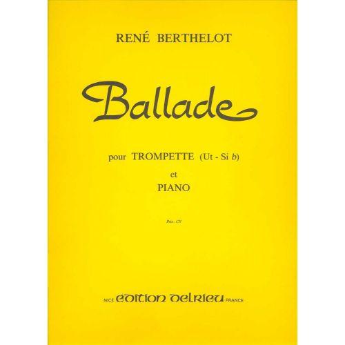 EDITION DELRIEU BERTHELOT RENÉ - BALLADE - TROMPETTE, PIANO