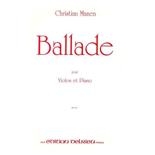 EDITION DELRIEU MANEN CHRISTIAN - BALLADE - VIOLON