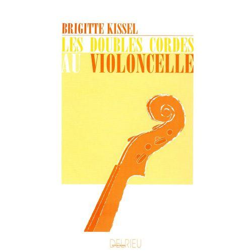 EDITION DELRIEU KISSEL BRIGITTE - DOUBLES CORDES AU VIOLONCELLE - VIOLONCELLE