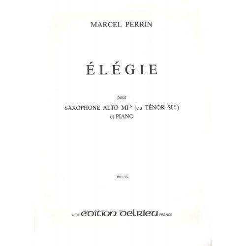 EDITION DELRIEU PERRIN MARCEL - ELEGIE - SAXOPHONE (MIB OU SIB), PIANO