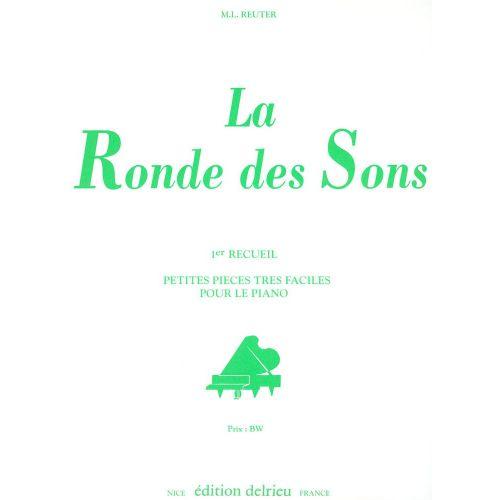 EDITION DELRIEU REUTER M.L. - LA RONDE DES SONS VOL.1 - PIANO