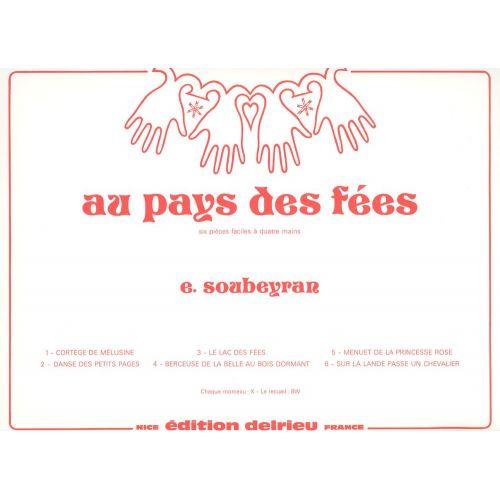 EDITION DELRIEU SOUBEYRAN E. - AU PAYS DES FEES - PIANO 4 MAINS