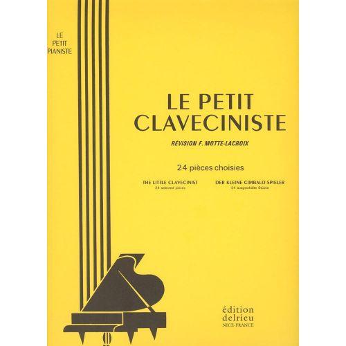 EDITION DELRIEU PETIT CLAVECINISTE (LE) - CLAVECIN