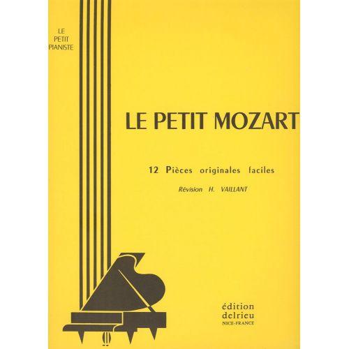 EDITION DELRIEU MOZART W.A. - LE PETIT MOZART - PIANO